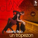 Tango Classics 267: Un Tropezon/Roberto Firpo