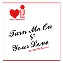 Turn Me On/Jay W. McGee
