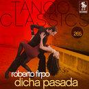 Tango Classics 265: Dicha Pasada/Roberto Firpo