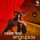 Tango Classics 291: Engrupida/Roberto Firpo