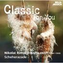 Classic for You: Rimsky-Korssakoff: Scheherazade/Slovak Philharmonic Chamber Orchestra