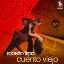 Tango Classics 277: Cuento Viejo/Roberto Firpo