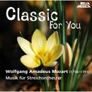 Classic for You: Mozart: Musik für Streichorchester/Slovak Pilharmonic Chamber Orchestra