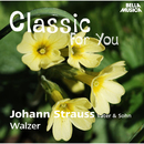 Classic for You: Strauss: Walzer/Wiener Opernorchester
