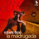 Tango Classics 282: La Madrugada/Roberto Firpo