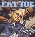 Loyalty/Fat Joe