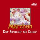 Märchen: Der Schuster als Kaiser / Richilde/Märchen