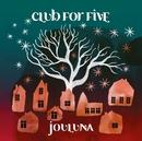 Jouluna/Club For Five