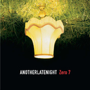 Late Night Tales: Another Late Night - Zero 7 [Remastered] (Remastered)/Zero 7