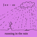 Running in the Rain/Jee-co