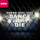 Dance or Die (feat. Elly) (Remixes)/Azuro
