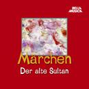 Märchen: Der alte Sultan/Märchen