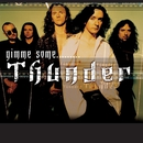 Gimme Some...../Thunder