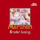 Märchen: Bruder Lustig/Märchen