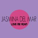 Love Me Again/Jasmina Del Mar