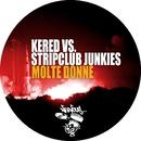 Molte Donne/Kered, Stripclub Junkies