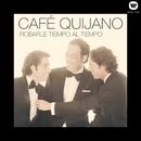 Robarle tiempo al tiempo/Cafe Quijano