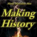 Making History (Common Courtesy)/Manly Masculine Men