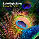 Late Night Tales: Friendly Fires/Friendly Fires
