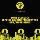 Express Yourself / Follow You/Boris Dlugosch