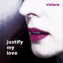 Justify My Love (Remixes)/Violara