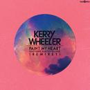 Paint My Heart (feat. Ashton Palmer) (The Remixes)/Kerry Wheeler