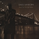 Songs From The Night Before/David Sanborn