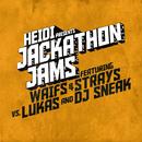 Heidi Presents Jackathon Jams feat. Waifs & Strays vs. Lukas & DJ Sneak/Lukas