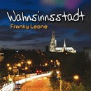 Wahnsinnsstadt (Radio Version)/Franky Leone