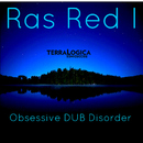 Obsessive Dub Disorder/Ras Red I