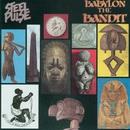 Babylon The Bandit/Steel Pulse