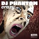 Crazy/DJ Phantom
