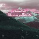 Music Is a Miracle/Kellerkind
