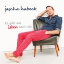 Es gibt ein Leben nach dir/Jascha Habeck