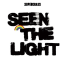 Seen The Light/Supergrass