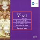 Verdi - Opera Choruses/Riccardo Muti/Mirella Freni/Dolora Zajick/Coro del Teatro alla Scala, Milano/Orchestra del Teatro alla Scala, Milano