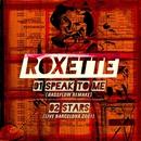 Speak to Me/Roxette