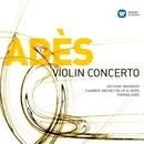 Ades: Violin Concerto/Thomas Adès