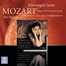 Mozart : Opera Arias/Véronique Gens/Members of the Orchestra of the Age of Enlightenment /Ivor Bolton