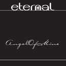 Angel Of Mine/Eternal