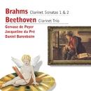 Brahms: Clarinet Sonatas 1 & 2 - Beethoven: Clarinet Trio/Gervase de Peyer/Jacqueline du Pré/Daniel Barenboim