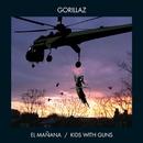 El Mañana/Kids With Guns/Gorillaz