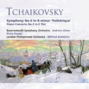 Tchaikovsky: Symphony No. 6 in B minor 'Pathétique' . Piano Concerto No. 3 in E flat/Andrew Litton
