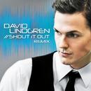 Shout it Out [Remix] (Remix)/David Lindgren