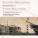 Sullivan-Mackerras: Pineapple Poll . Verdi-Mackerras: The Lady and the Fool/Sir Charles Mackerras/London Philharmonic Orchestra