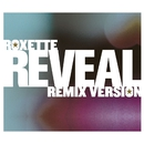 Reveal [Remix Versions]/Roxette