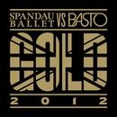 Gold 2012/Spandau Ballet & Basto