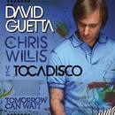 Tomorrow Can Wait/David Guetta & Chris Willis vs. El Tocadisco
