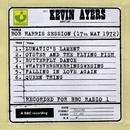 Bob Harris Session (17th May 1972)/Kevin Ayers