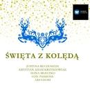 Swieta Z Koleda/Justyna Reczeniedi, Krystian Adam Krzeszowiak & Trio Con Passione